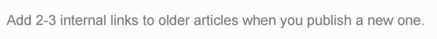 203 Рекомендуется делать так - при публикации новой статьи добавлять 2-3 ссылки на нее со старых страниц.